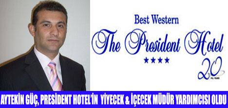 BW THE PRESİDENT HOTEL'DE ATAMA