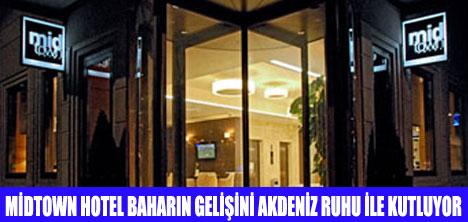 MİDTOWN HOTELDE AKDENİZ MENÜSÜ