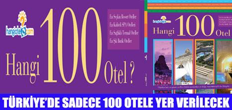 """""""HANGİ 100 OTEL""""ARASINDA YERİNİZİ ALIN"""