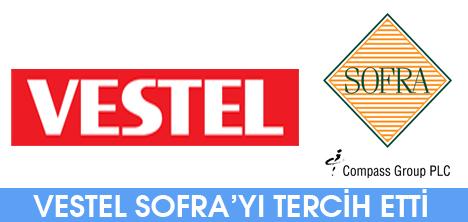 VESTEL, SOFRA'YI TERCİH ETTİ
