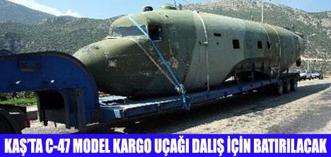 DALIŞ İÇİN C-47 BATIRILACAK