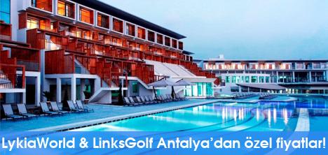 LykiaWorld & LinksGolf Antalya'dan Özel Fiyatlar