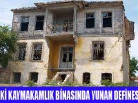 KAYMAKAMLIK'TA DEFİNE ARANACAK