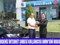DENİZBANK MÜŞTERİSİNE BMW VERDİ
