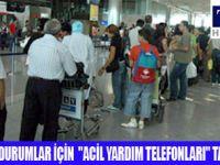 HAVALİMANINDA ''ACİL YARDIM TELEFONLARI''