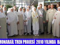 HACILAR MEKKE'DE TRENLE TAŞINACAK