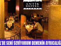 ANTİK HOTEL'DE ROMANTİK GECE