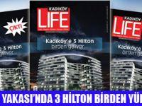 KADIKÖY'E HİLTON AİLESİ GELİYOR