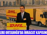 DHL ORTADOĞU TİCARET KÖPRÜSÜ KURDU
