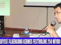 BERGAMA KERMESİ İÇİN 250 MİLYAR TL