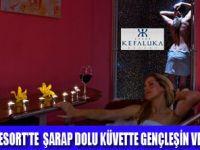 KEFALUKA RESORT'TE ŞARAP İLE TERAPİ