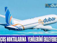 FLYDUBAİ YENİ ROTALARLA BÜYÜYOR