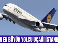 AİRBUS A380 İSTANBUL'A İNDİ