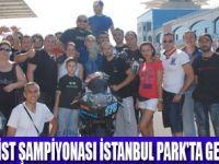 İSTANBUL PARK'TA MOTOR HEYACANI