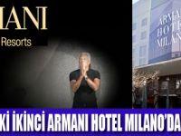 ARMANI MİLANO HOTEL AÇILIYOR