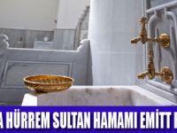 HÜRREM SULTAN HAMAMI EMİTT'TE