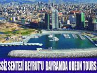 BEYRUT'U ODEON TOURS İLE KEŞFEDİN