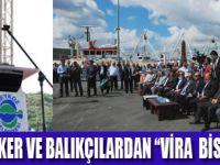 """BALIKÇILAR """"VİRA  BİSMİLLAH"""" DEDİ"""