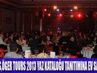 ÖGER TOURS 2013 YAZ KATALOĞU TANITILDI