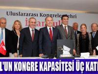 İSTANBUL'U KONGRE MERKEZİ YAPMALIYIZ