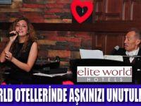 ELİTE WORLD OTELLERİNDE AŞK BAŞKADIR