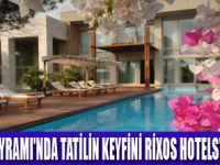 YILIN SON TATİLİ RİXOS HOTELS'DE