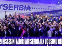 AIR SERBIA İLK UÇUŞUNU GERÇEKLEŞTİRDİ