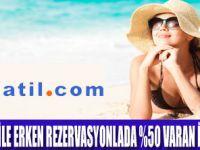 TATİL.COM'DAN BÜYÜK AVANTAJ