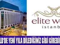 ELİTE WORLD HOTEL'DE 2014'E GİRİN