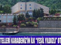 KARADENİZ'İN İLK ÇEVREYE DUYARLI OTELİ