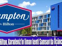 Hampton by Hilton En Yeni Otelini Samsun'da Açtı