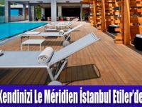 "Le Méridien İstanbul'da ""Bahar Terapisi"""