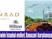 Hilton Worldwide İstanbul Otelleri'nde İftar Keyfi