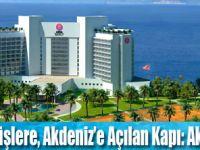 'Akra Barut Antalya' Açıldı!