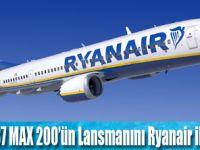 Ryanair Boeing 737 MAX 200'ler ile büyüyor