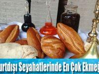 Türkler Yurtdışında En Çok Ekmeği Özlüyor