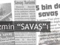 TURİZMİN SAVAŞ'I