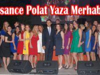 Renaıssance Polat Yaza Merhaba Dedi
