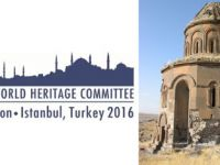 Ani Arkeolojik Alanı UNESCO Dünya Miras Listesi'nde