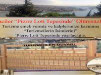 Turizmcilerin isimleri Pierre Loti Tepesinde Yaşayacak