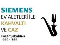 """""""Siemens Ev Aletleri ile Kahvaltı ve Caz"""" etkinlikleri 4 Mart'ta başlıyor"""