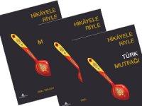 Türkiye'den Mutfak Hikâyeleri Bir Kitapta Derlendi