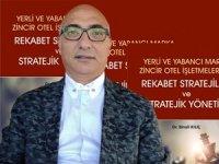 Dr. Binali Kılıç'ın kaleminden Otel Yönetiminde Stratejik Yönetim
