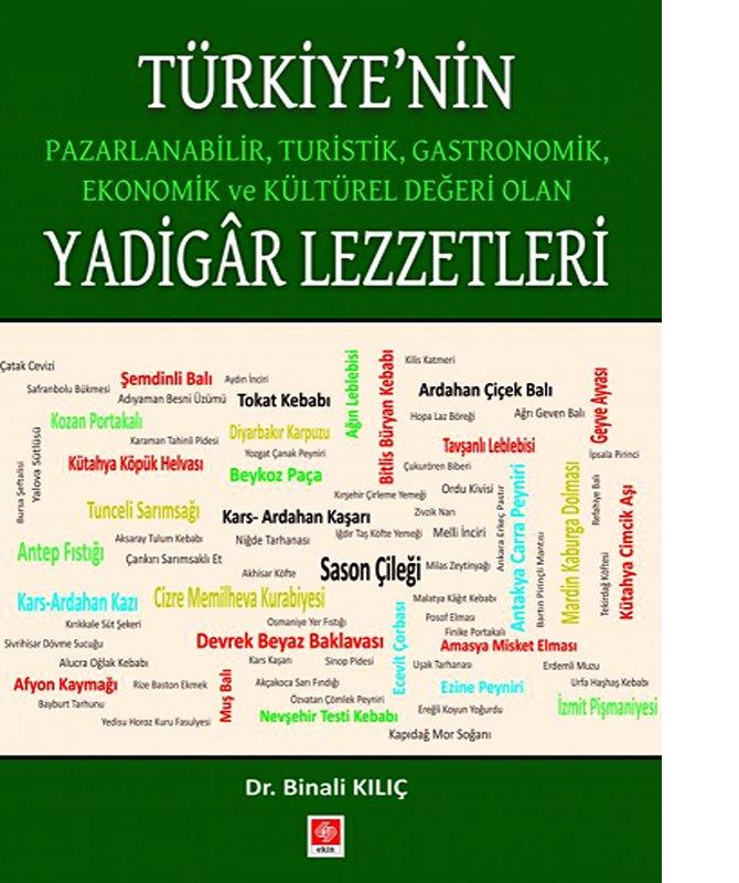 dr-binali-kilicin-kaleminden-turkiyenin-pazarlanabilir-turistik-gastronomik-ekonomik-ve-kulturel-degeri-olan-yadigar-lezzetleri-ekin-yayin-evinden-okuyuculariyla-bulustu.jpg